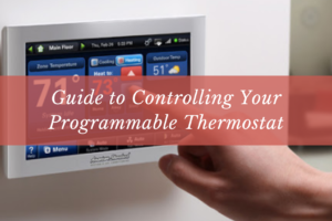 Guide to Controlling Your Programmable Thermostat
