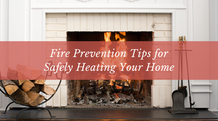 Fire Prevention Tips for Safely Heating Your Home