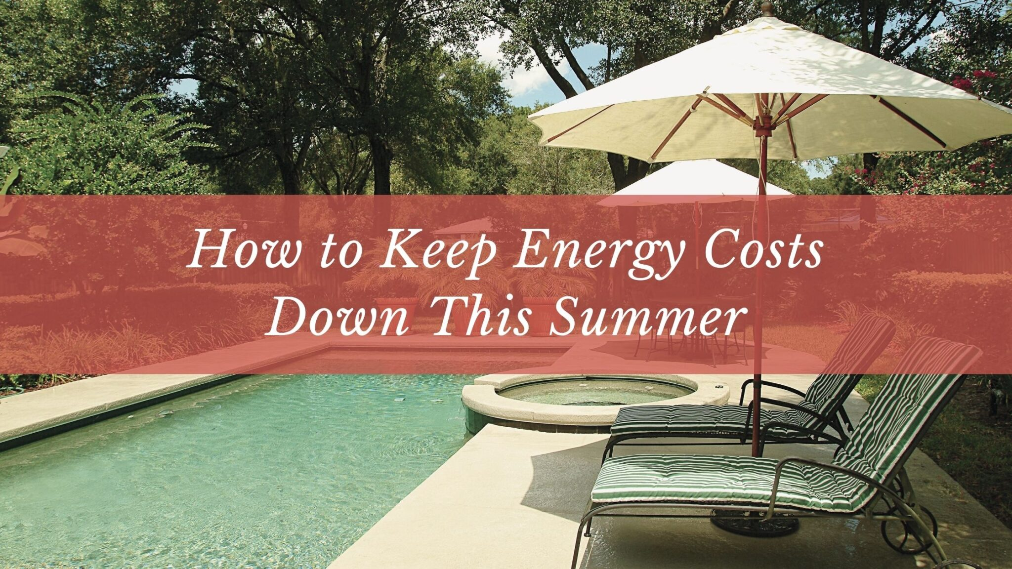 How to Keep Energy Costs Down This Summer